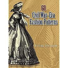 60 Civil War-Era Fashion Patterns (Dover Fashion and Costumes)
