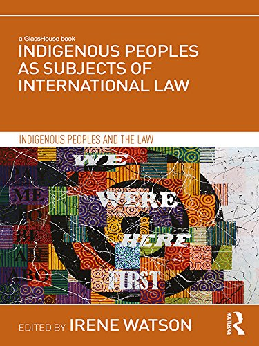 Indigenous Peoples as Subjects of International Law (Indigenous Peoples and the Law) (English Edition)