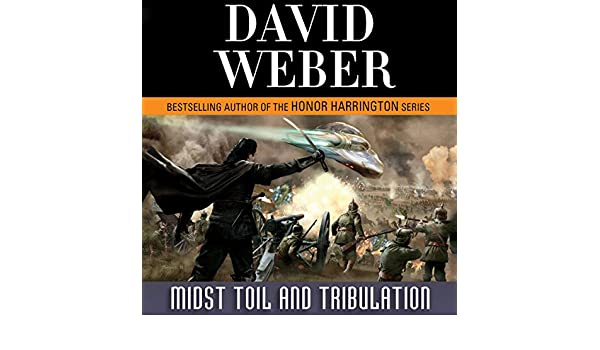 Midst Toil and Tribulation (safehold Book 6)