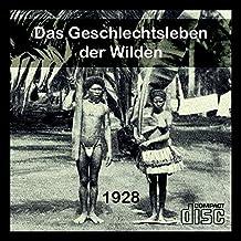 Das Geschlechtsleben der Wilden - Sex bei Eingeborenen - Buch v. 1928 als PDF CD
