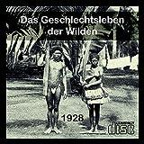 Das Geschlechtsleben der Wilden - Sex bei Eingeborenen - Buch v. 1928 als PDF CD Bild