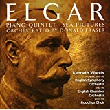 Elgar: Orchestrated By Donald Fraser, Piano Quintet, Sea Pictures