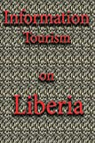 Information Tourism on Liberia: Travel and how does Liberia came to existence?