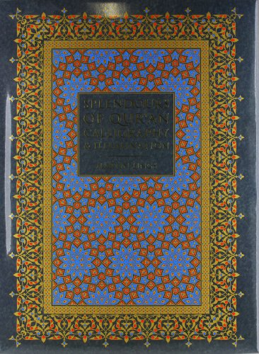 Splendours of Qur'an Calligraphy & Illumination