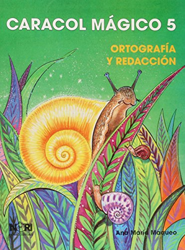 Descargar Libro Caracol Magico 5 / Magic Snail 5: Ortografia Y Redaccion/ Spelling and Writing de Ana Maria Maqueo