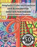 ANTI STRESS Malbuch für Erwachsene: Magische Frohe Weihnachten und Bezaubernde Winter Fantasien (Weihnachts-Mandalas, Advent- & Weihnachts-Motive zum Ausmalen für Frauen & Männer, Band 1) - relaxation4.me