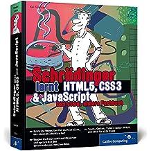 Schrödinger lernt HTML5, CSS3 und JavaScript: Das etwas andere Fachbuch (Galileo Computing)