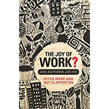 The Joy of Work?: Jobs, Happiness and You