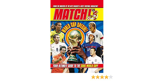 World Cup Special Your Ultimate Guide to the 2006 World Cup!  Amazon.co.uk   Match  9780752225586  Books 5914db50f