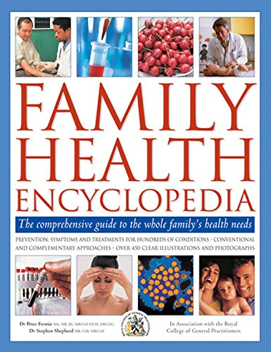 Family Health Encyclopedia: The Comprehensive Guide to the Whole Family's Health Needs by Peter Fermie (31-Oct-2013) Hardcover