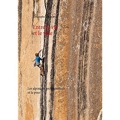 Entre la vie et le vide: Les alpinistes professionnels et la peur