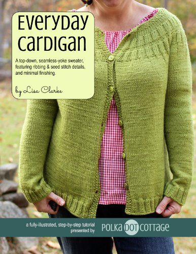 Everyday Cardigan: A top-down, seamless-yoke sweater,featuring ribbing & seed stitch details,and minimal finishing (English Edition) (Top Yoke)