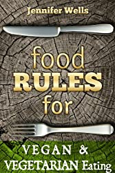 Food Rules for Vegan & Vegetarian Eating (Food  Rules Series Book 13) (English Edition)