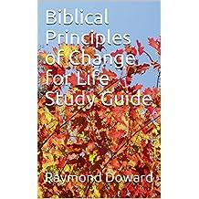 Biblical Principles of Change for Life Study Guide (English Edition)