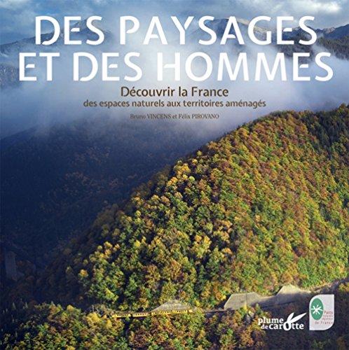 Des paysages et des hommes. Découvrir la France des espaces naturels aux territoires aménagés