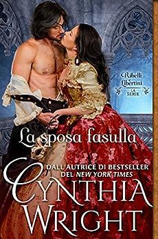 La sposa fasulla (Ribelli e Libertini: La famiglia Raveneau Vol. 5) di [Wright, Cynthia]