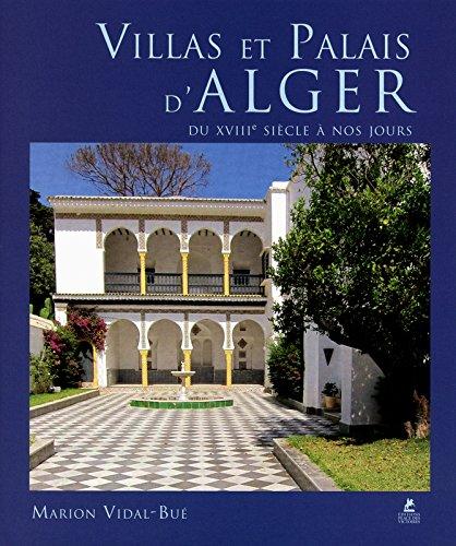 Villas et Palais d'Alger du XVIIIe siècle à nos jours