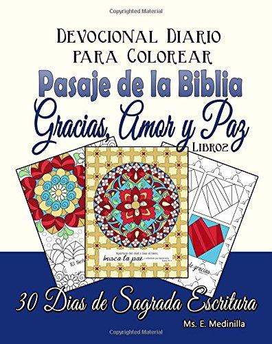 Devocional Diario para Colorear Pasajes de la Biblia: Gracias, Amor, y Paz Libro 2 por Ms E Medinilla