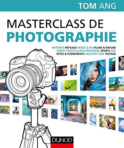 Masterclass de photographie par Tom Ang