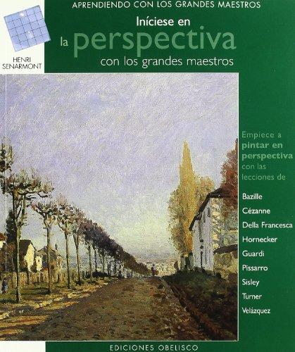 Iníciese en la perspectiva: con los grandes maestros (LIBROS SINGULARES) por HENRI SENARMONT