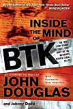 [Inside the Mind of BTK: The True Story Behind the Thirty-year Hunt for the Notorious Wichita Serial Killer] (By: John Douglas) [published: October, 2007]