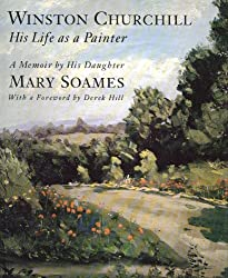 Winston Churchill: His Life As a Painter by Mary Soames (1990-11-06)