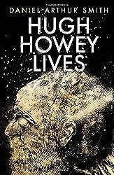 Hugh Howey Lives by Daniel Arthur Smith (2015-04-03)