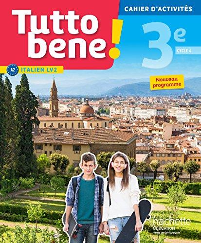 Tutto bene! italien cycle 4 / 3e LV2 - Cahier d'activités - éd. 2017: cahier, cahier d'exercices, TP