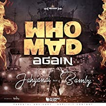 Who Mad Again (feat. Bamby) [Explicit]