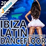 Ibiza Latin Dancefloor 2014 - Latin Club Hits 2014 (Kuduro, Reggaeton, Merengue, Salsa, Bachata, Cubaton, Latin Electro)