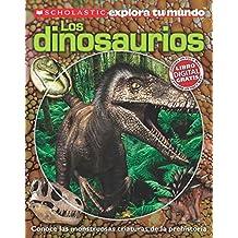 Scholastic Explora Tu Mundo: Dinosaurios: (spanish Language Edition of Scholastic Discover More: Dinosaurs) (Scholastic explora tu mundo / Scholastic Discover More)