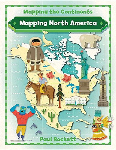Mapping North America (Mapping the Continents)