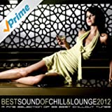 Best Sound of Chill & Lounge 2012 (33 Chillout Downbeat Tunes With Ibiza Mallorca Feeling)
