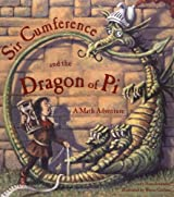 Sir Cumference and the Dragon of Pi: A Math Adventure