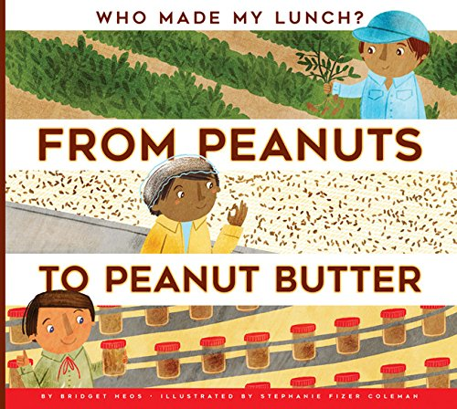 From Peanuts to Peanut Butter (Who Made My Lunch?) - Zu Backen Wie