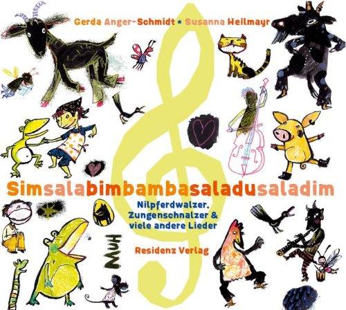 Simsalabim Bamba Saladu Saladim: Nilpferdwalzer, Zungenschnalzer und viele ander Lieder