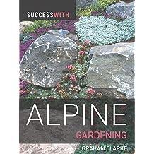 Success with Alpine Gardening