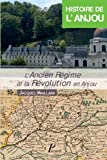 Histoire de l'Anjou T3 l'Ancien Regime et la Revolution