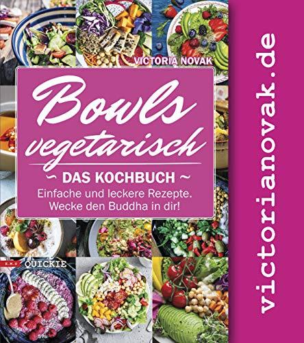 bowls-vegetarisch-das-kochbuch-einfache-und-leckere-rezepte-wecke-den-buddha-in-dir-quickie