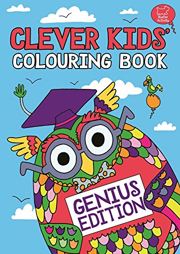 The Clever Kids' Colouring Book: Genius Edition
