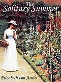 THE SOLITARY SUMMER (illustrated Elizabeth-von-Arnim)