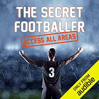 The Secret Footballer: Access All Areas (Audio Download