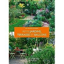 Petits jardins, terrasses et balcons