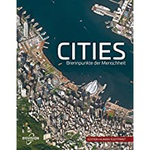 CITIES: Brennpunkte der Menschheit (Edition Human Footprint)