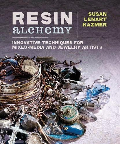 Resin Alchemy: Innovative Techniques for Mixed-Media and Jewelry Artists