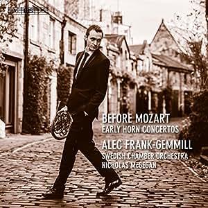 Before Mozart: Early Horn Concertos [Alec Frank-Gemmill; Swedish Chamber Orchestra; Nicholas McGegan] [Bis: BIS2315]