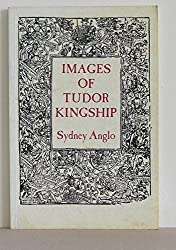 Images of Tudor Kingship by Sydney Anglo (1992-06-15)