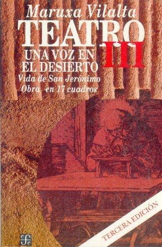Tteatro III - Una Voz En El Desierto 3 Ed. (Coleccion Popular) por Maruxa Vilalta