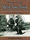 30 Years With Master Nuno Oliveira: Correspondence, Photographs, and  Notes