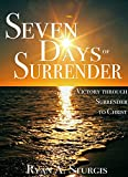 Image de Seven Days of Surrender: Victory Through Surrender to Jesus (English Edition)